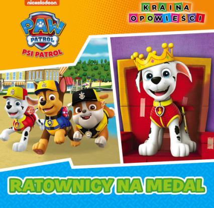 Psi Patrol Kraina Opowieści Ratownicy na medal - zbiorowe opracowanie   okładka