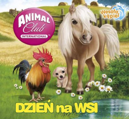 Animal Club Wesoła kąpiel Dzień na wsi - zbiorowe opracowanie   okładka