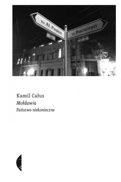 Mołdawia Państwo niekonieczne - Kamil Całus | okładka