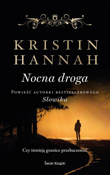 Nocna droga - Kristin Hannah | okładka
