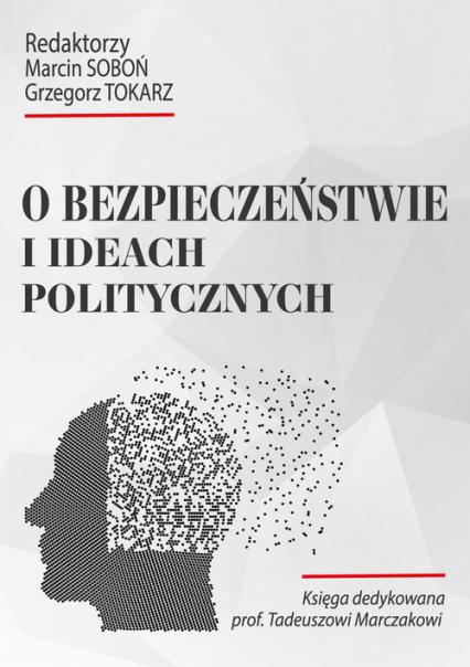 O bezpieczeństwie i ideach politycznych - zbiorowa Praca   okładka