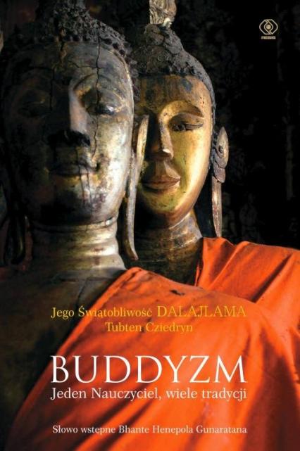 Buddyzm Jeden nauczyciel wiele tradycji - Dalajlama, Cziedryn Tubten | okładka