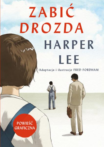 Zabić drozda Powieść graficzna - Lee Harper, Fordham Fred | okładka