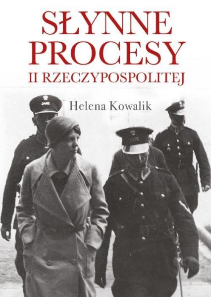 Słynne procesy II Rzeczypospolitej - Helena Kowalik | okładka