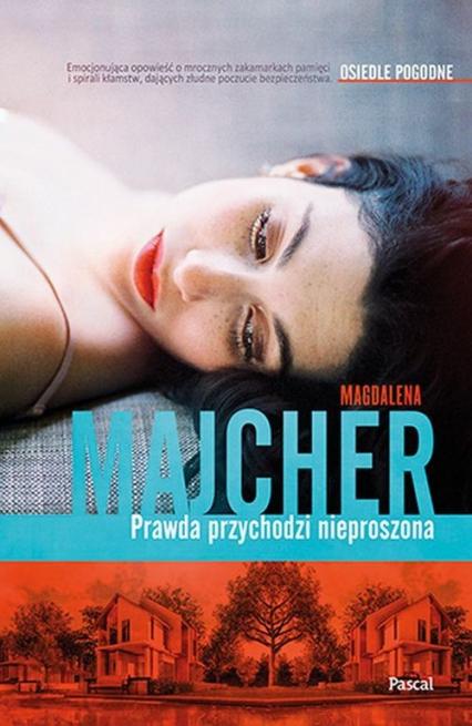 Prawda przychodzi nieproszona Osiedle Pogodne - Magdalena Majcher | okładka