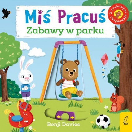 Miś Pracuś Zabawy w parku - Benji Davies | okładka