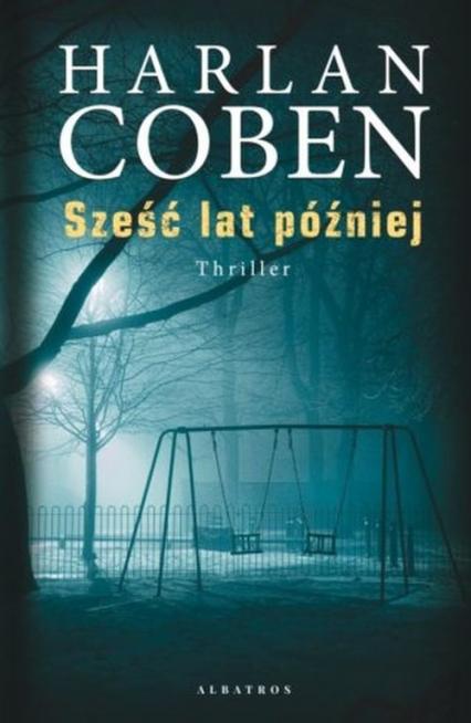 Sześć lat później - Harlan Coben | okładka