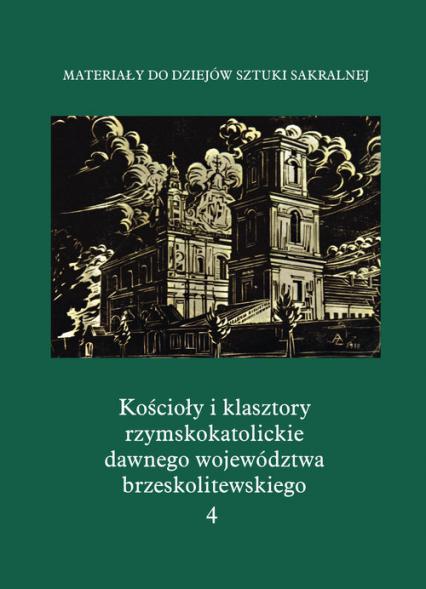 Kościoły i klasztory rzymskokatolickie dawnego województwa brzeskolitewskiego Katedra w Pińsku - zbiorowa Praca | okładka