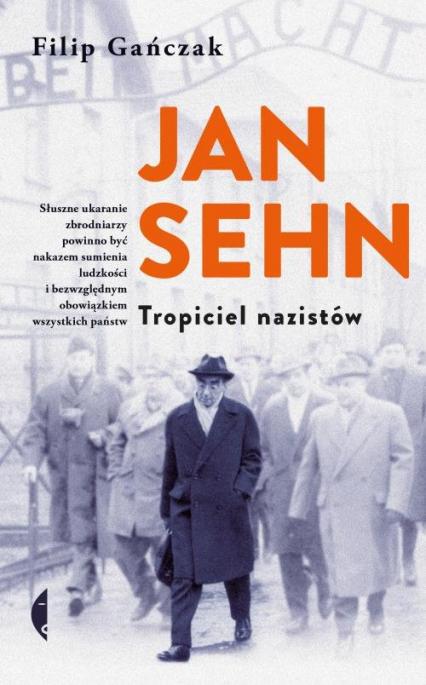 Jan Sehn Tropiciel nazistów - Filip Gańczak | okładka