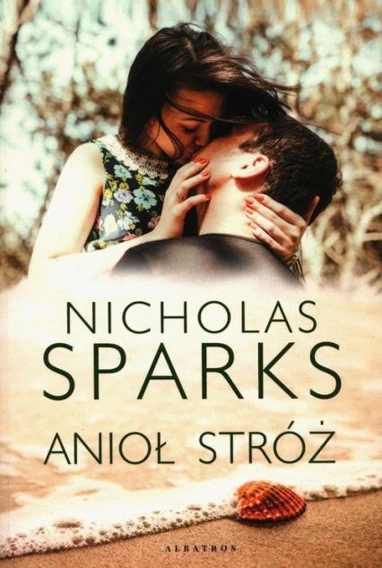 Anioł Stróż - Nicholas Sparks   okładka