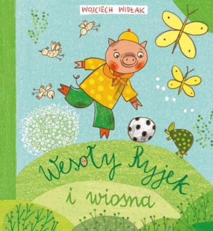 Wesoły Ryjek i wiosna - Wojciech Widłak | okładka