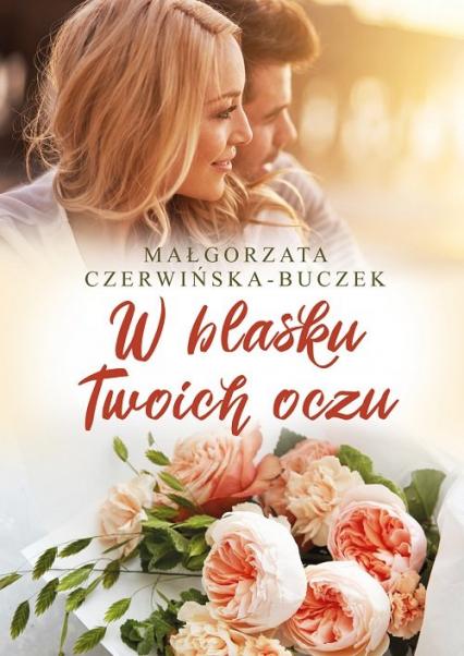 W blasku Twoich oczu - Małgorzata Czerwińska-Buczek | okładka