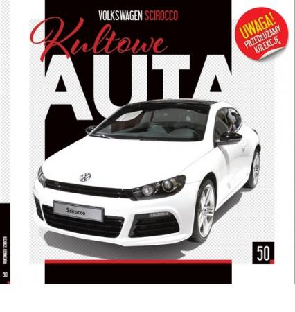 Kultowe Auta Tom  50 Volkswagen Sirocco - zbiorowe opracowanie | okładka
