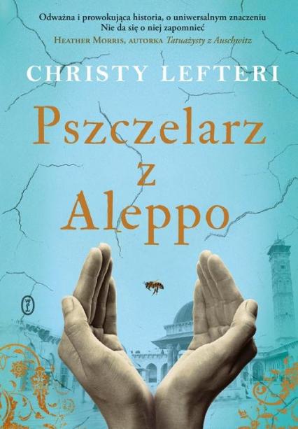 Pszczelarz z Aleppo - Christy Lefteri | okładka