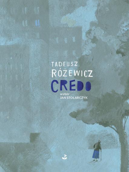 Credo - Tadeusz Różewicz   okładka