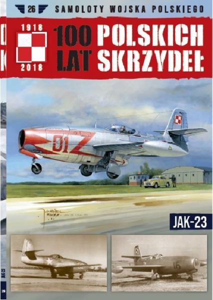 100 lat polskich skrzydeł t.26 JAK-23 - zbiorowe opracowanie   okładka