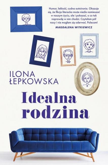 Idealna rodzina - Ilona Łepkowska | okładka