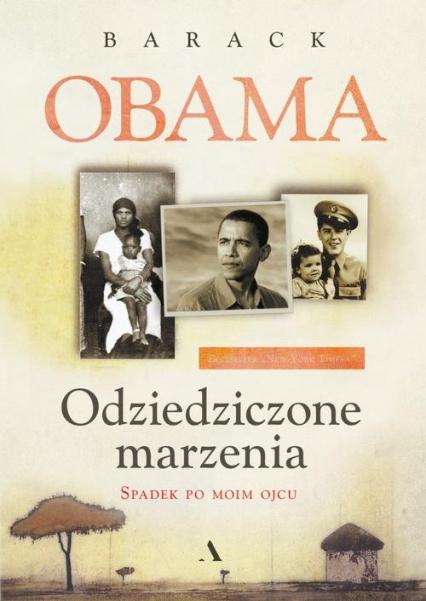 Odziedziczone marzenia Spadek po moim ojcu - Barack Obama | okładka