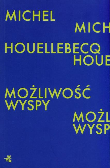 Możliwość wyspy - Michel Houellebecq   okładka