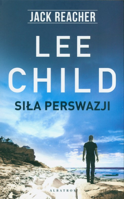 Siła perswazji - Lee Child   okładka