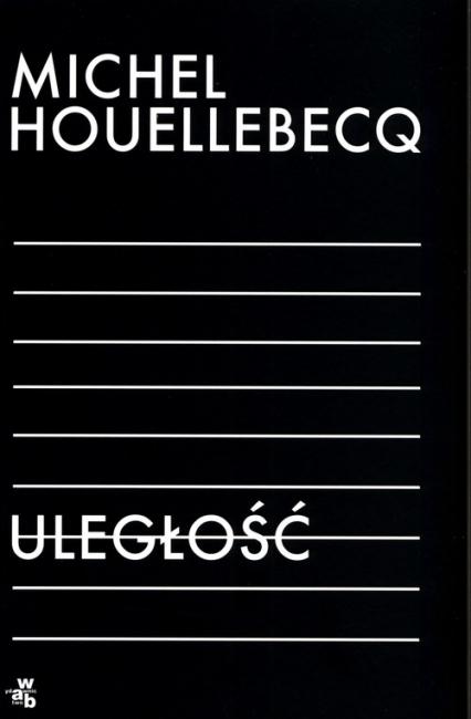 Uległość - Michel Houellebecq | okładka