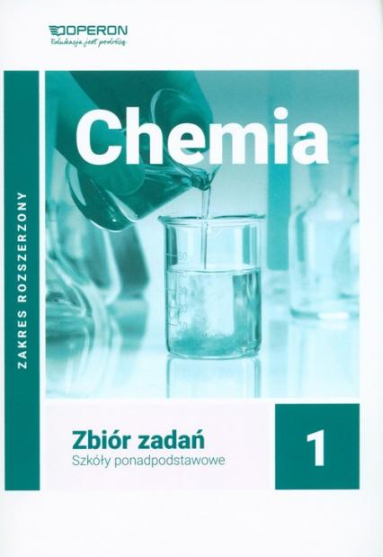 Chemia 1 Zbiór zadań Zakres rozszerzony - Bąkowski Wojciech, Kremer Agata   okładka