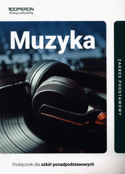 Muzyka Podręcznik Zakres podstawowy Szkoła ponadpodstawowa - Rykowska Małgorzata, Szałko Zbigniew Nikodem | okładka