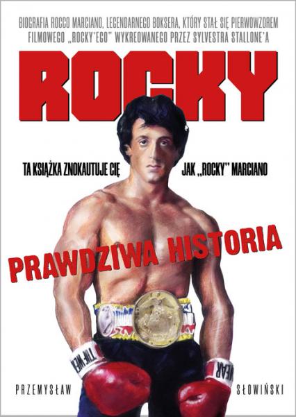 Rocky Biografia legendarnego boksera - Przemysław Słowiński | okładka