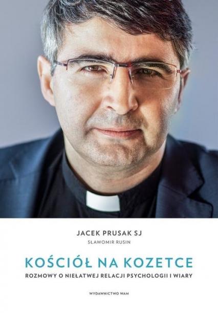 Kościół na kozetce Rozmowy o niełatwej relacji psychologii i wiary - Prusak Jacek SJ, Rusin Sławomir | okładka