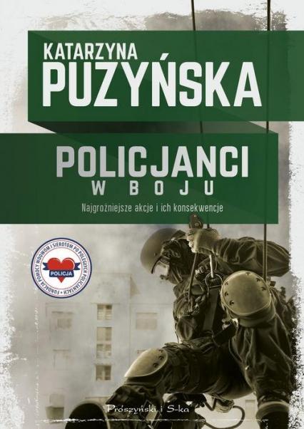 Policjanci. W boju - Katarzyna Puzyńska | okładka