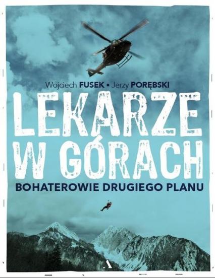 Lekarze w górach Bohaterowie drugiego planu - Fusek Wojciech, Porębski Jerzy | okładka
