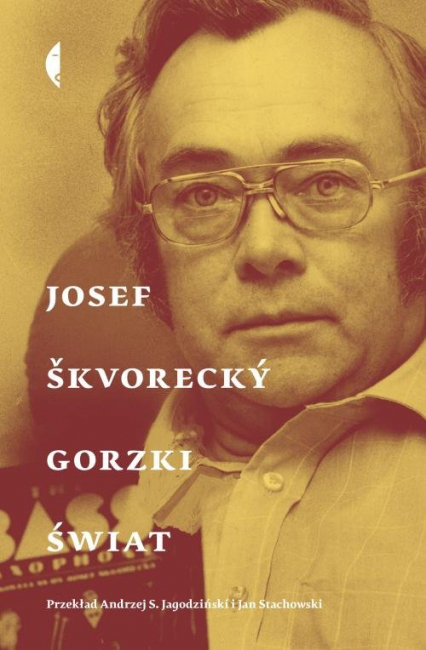 Gorzki świat - Josef Skvorecky   okładka