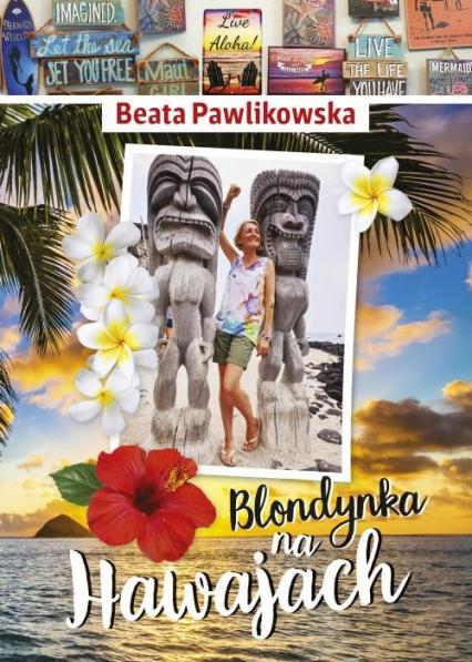 Blondynka na Hawajach - Beata Pawlikowska   okładka