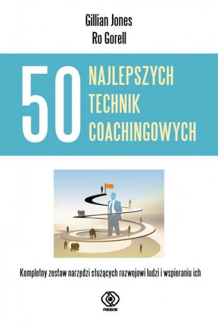50 najlepszych technik coachingowych - Jones Gillian, Gorell Ro | okładka
