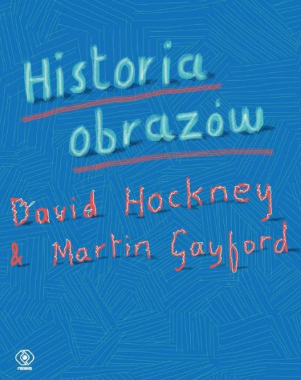 Historia obrazów - Hockney David, Gayford Martin | okładka