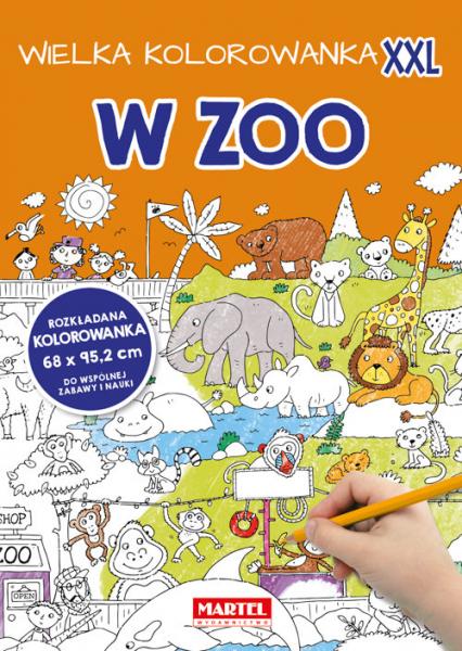 Wielka kolorowanka XXL - W Zoo - zbiorowa praca | okładka