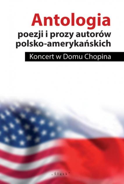 Antologia poezji i prozy autorów polsko-amerykańskich Koncert w Domu Chopina - Minczeski John, Guzlowski John | okładka