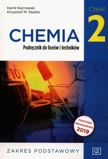 Chemia Podręcznik Część 2 Zakres podstawowy - Kaznowski Kamil, Pazdro Krzysztof M. | okładka