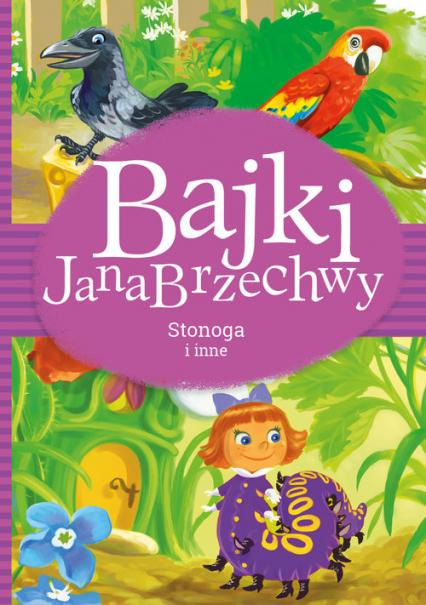 Bajki Jana Brzechwy Stonoga i inne - Jan Brzechwa | okładka