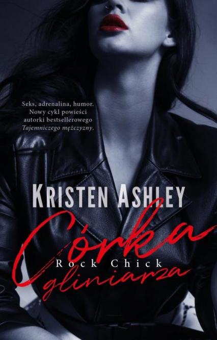 Córka gliniarza - Kristen Ashley | okładka