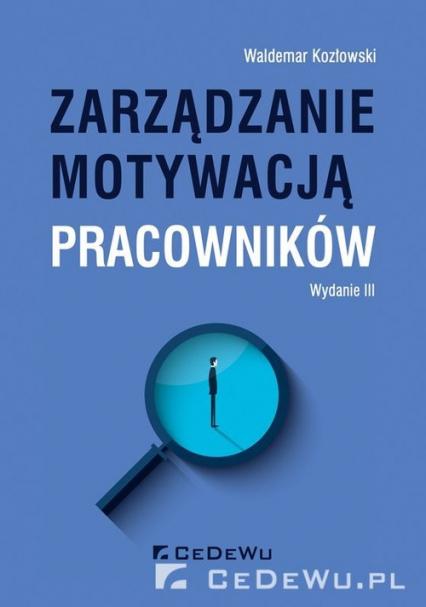 Zarządzanie motywacją pracowników - Waldemar Kozłowski | okładka