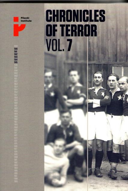 Chronicles of Terror Vol. 7 Auschwitz-Birkenau. Victims of the deadly medicine - zbiorowa Praca | okładka