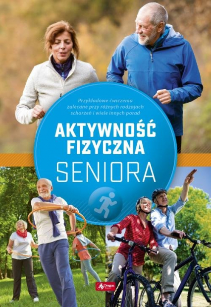 Aktywność fizyczna seniora - Justyna Mazurek | okładka