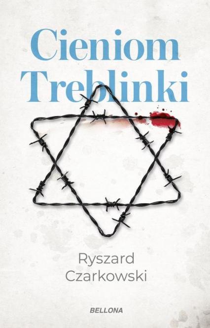 Cieniom Treblinki - Ryszard Czarkowski   okładka