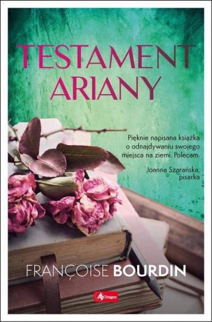 Testament Ariany - Françoise Bourdin | okładka