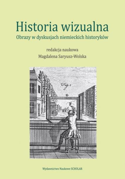 Historia wizualna Obrazy w dyskusjach niemieckich historyków -  | okładka