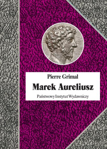Marek Aureliusz - Pierre Grimal | okładka