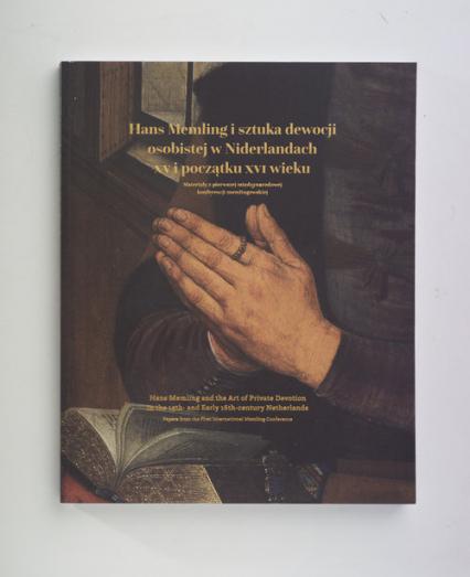 Hans Memling i sztuka dewocji osobistej w Niderlandach w XV i początku XVI wieku Materiały z pierwszej międzynarodowej konferencji memlingowskiej. - zbiorowa Praca | okładka