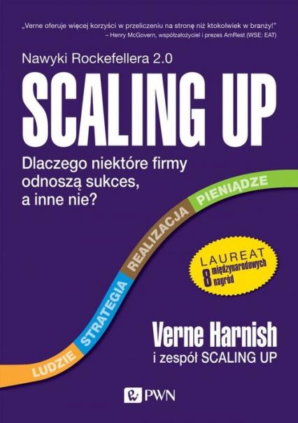 Scaling Up Dlaczego niektóre firmy odnoszą sukces, a inne nie? - Verne Harnish | okładka