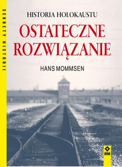 Ostateczne rozwiązanie Historia Holokaustu - Hans Mommsen | okładka